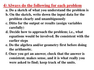 4) Always do the following for each problem a. Do a sketch of what you understand the problem is