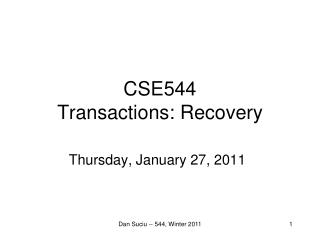 CSE544 Transactions:  Recovery