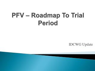 PFV – Roadmap To Trial Period