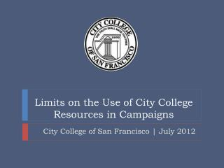 Limits on the Use of City College Resources in Campaigns