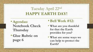 Tuesday April 22 nd HAPPY EARTH DAY!
