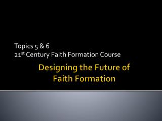 Designing the Future of   Faith Formation