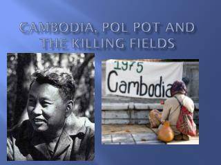 Cambodia, Pol Pot and the Killing Fields
