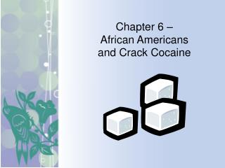 Chapter 6 –  African Americans and Crack Cocaine