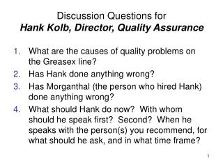 Discussion Questions for Hank Kolb, Director, Quality Assurance