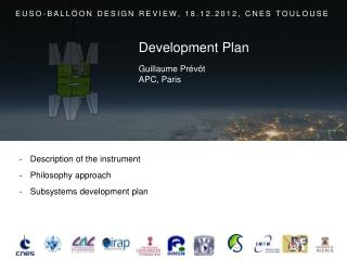 Description of the instrument Philosophy approach Subsystems development  plan