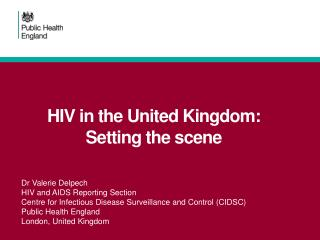 HIV in the United Kingdom:  Setting the scene