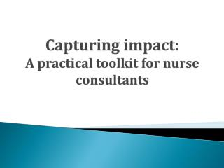 Capturing impact:  A practical toolkit for nurse consultants