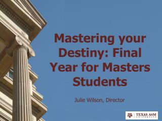 Mastering your Destiny: Final Year for Masters Students