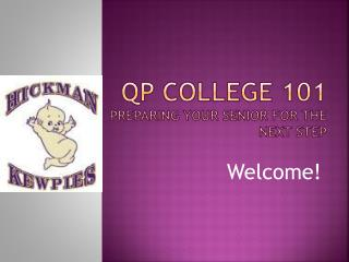 QP College 101 Preparing your senior for the next step