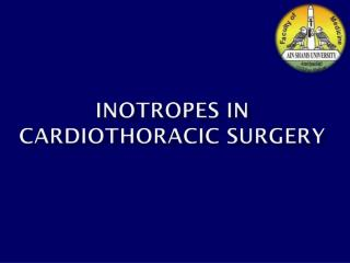 Inotropes in Cardiothoracic Surgery