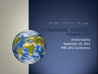 PIRE  program:  International education perspective