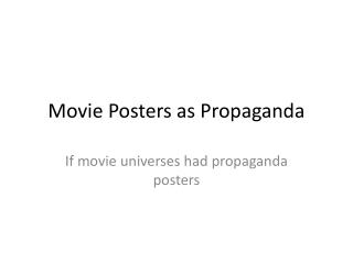 Movie Posters as Propaganda