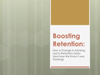 Boosting Retention :