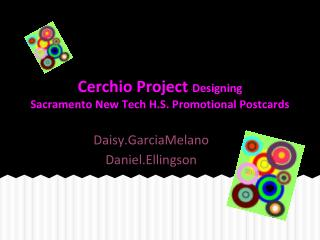 Cerchio Project  Designing Sacramento New Tech H.S. Promotional Postcards