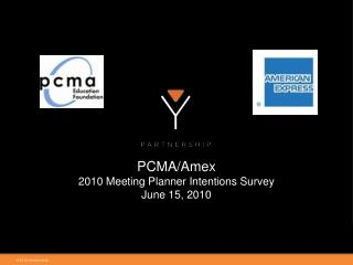 PCMA/Amex 2010 Meeting Planner Intentions Survey June 15, 2010