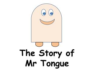 The Story of Mr Tongue