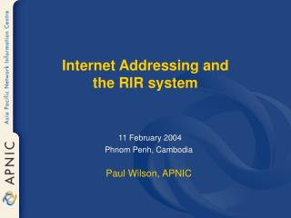 Internet Addressing and the RIR system