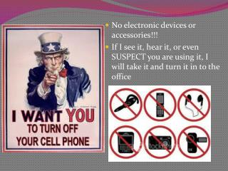 No electronic devices or accessories!!!
