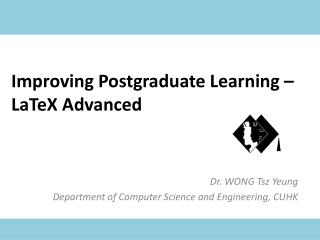 Improving Postgraduate Learning –  LaTeX  Advanced