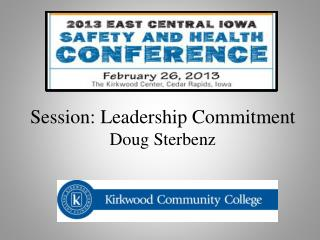 Session: Leadership Commitment Doug  Sterbenz