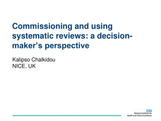 Commissioning and using systematic reviews: a decision-maker s perspective