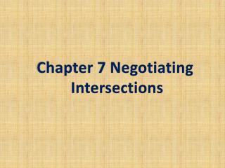 Chapter 7 Negotiating  Intersections