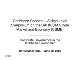 Caribbean Connect – A High Level Symposium on the CARICOM Single Market and Economy (CSME)