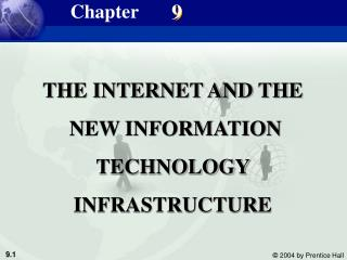 THE INTERNET AND THE  NEW INFORMATION TECHNOLOGY  INFRASTRUCTURE