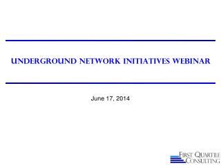 Underground Network Initiatives Webinar