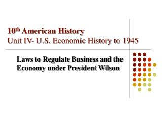 10 th  American History Unit IV- U.S. Economic History to 1945