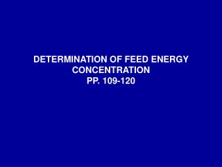 DETERMINATION OF FEED ENERGY CONCENTRATION PP. 109-120