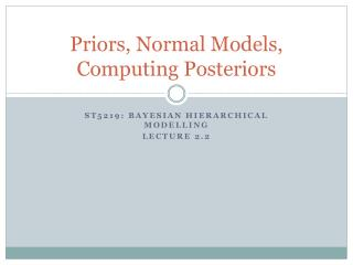 Priors, Normal Models, Computing Posteriors