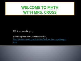 M6 A.3.1.1 and A.3.1.3 Practice place value while you wait: