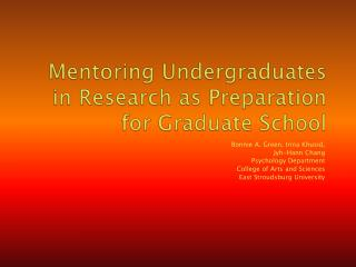 Mentoring Undergraduates in Research as Preparation for Graduate School