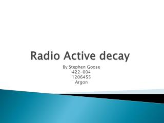 Radio Active decay