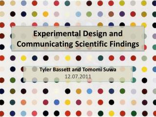 Experimental Design and Communicating Scientific Findings