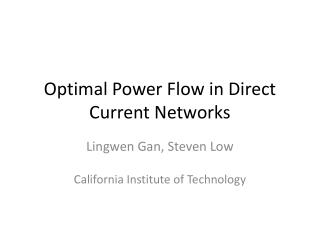Optimal Power Flow in Direct Current Networks