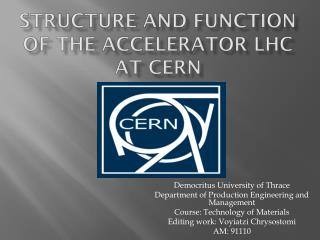 Structure and function of the accelerator LHC at CERN