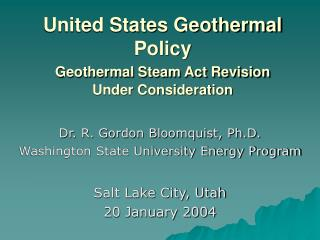 United States Geothermal Policy Geothermal Steam Act Revision  Under Consideration