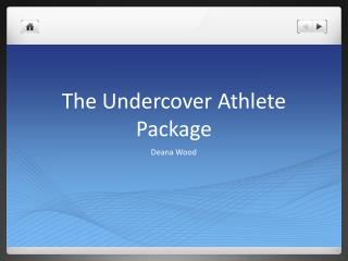 The Undercover  Athlete  Package