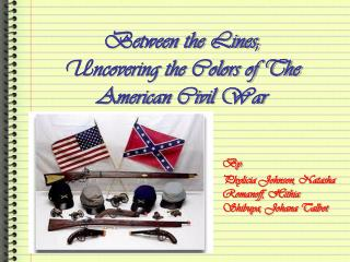 Between the Lines;  Uncovering the Colors of The American Civil War