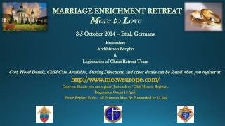 MARRIAGE  ENRICHMENT  RETREAT M ore  t o  L ove  3-5  October 2014  --  Ettal, Germany