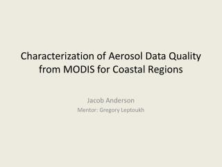 Characterization of Aerosol Data Quality from MODIS for Coastal Regions
