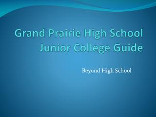 Grand Prairie High School  Junior  College Guide