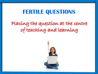 FERTILE QUESTIONS
