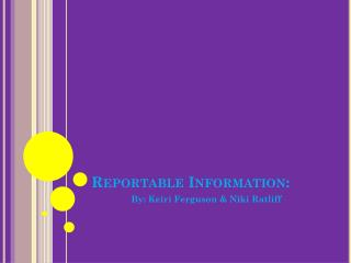 Reportable Information: