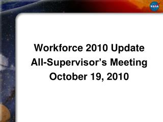 Workforce 2010 Update All-Supervisor's Meeting October 19, 2010
