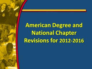 American  Degree and National Chapter  Revisions for  2012-2016