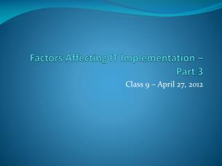 Factors Affecting IT Implementation – Part 3